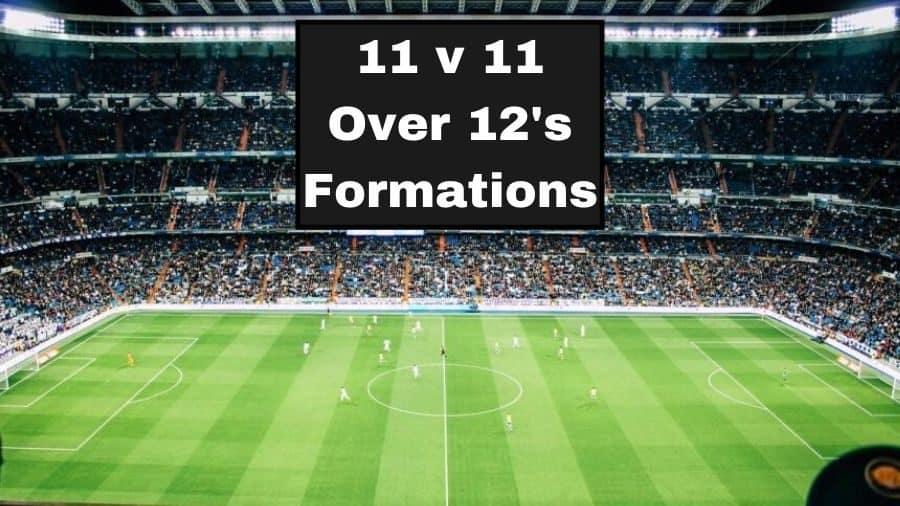 11 v 11 Over 12s Soccer Formations