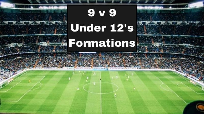 9 v 9 Under 12s Soccer Formations
